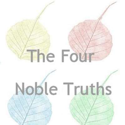 (Chattari-ariya-saccani) Four Noble Truths
