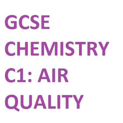 (GCSE - OCR) C1: Air Quality