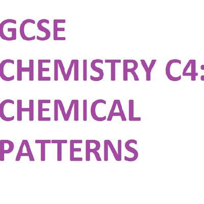 (GCSE - OCR) C4: Chemical Patterns