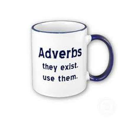 Adverbs and More Adverbs