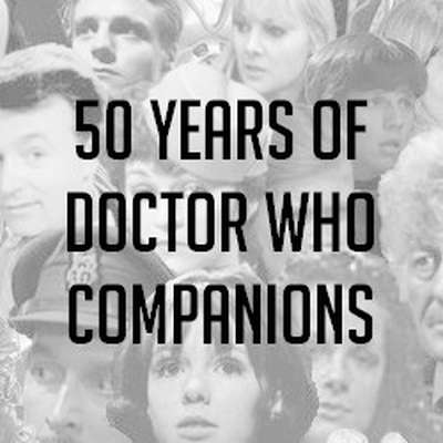Doctor Who Companions [1963-2013]