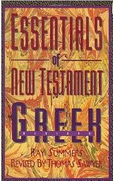 "Summers' ""Essentials of New Testament Greek"""