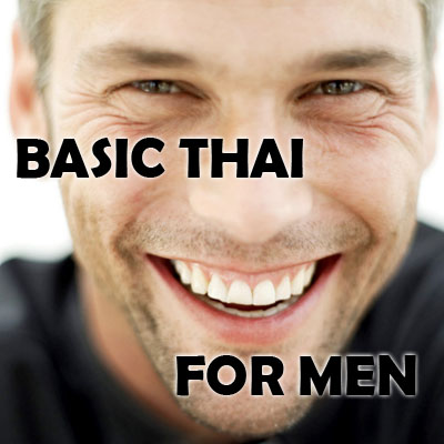 Basic Thai for Men - Part I