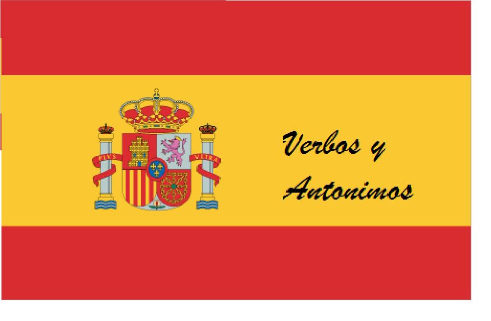 Verbs plus Antonyms (Verbos y Antonimos)