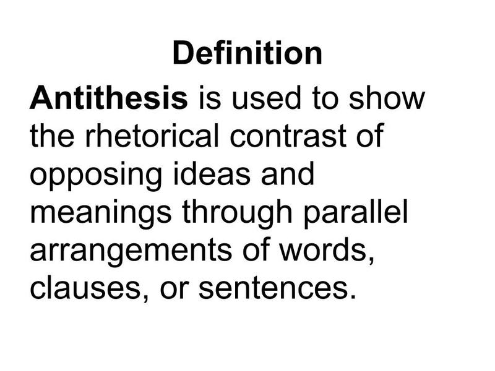 antithesis in english literature Definition of antithesis - a person or thing that is the direct opposite of someone or something else definition of antithesis in english: antithesis.